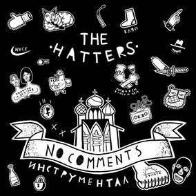 Музыкальный альбом No Comments - The Hatters