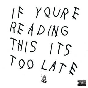 Музыкальный альбом If You're Reading This It's Too Late - Drake