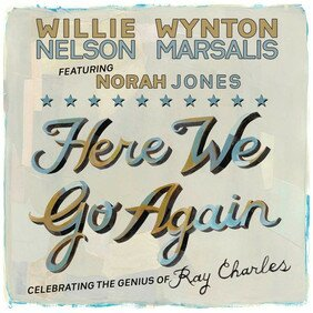 Музыкальный альбом Here We Go Again: Celebrating The Genius Of Ray Charles - Willie Nelson, Wynton Marsalis, Norah Jones