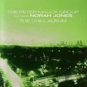 Музыкальный альбом Chill Album - Peter Malick / Norah Jones, The Peter Malick Group
