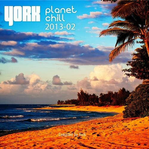 York - Planet Chill 2013-02 Compiled By York (2013)