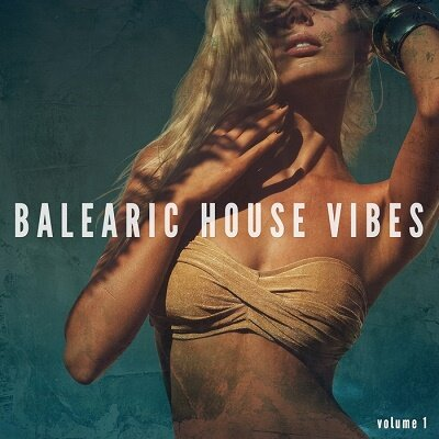 Balearic House Vibes Vol.1 (Finest Sun Mixed Deep House) (2017)
